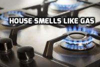House Smells Like Gas