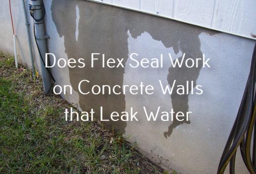 Does Flex Seal Work on Concrete Walls that Leak Water