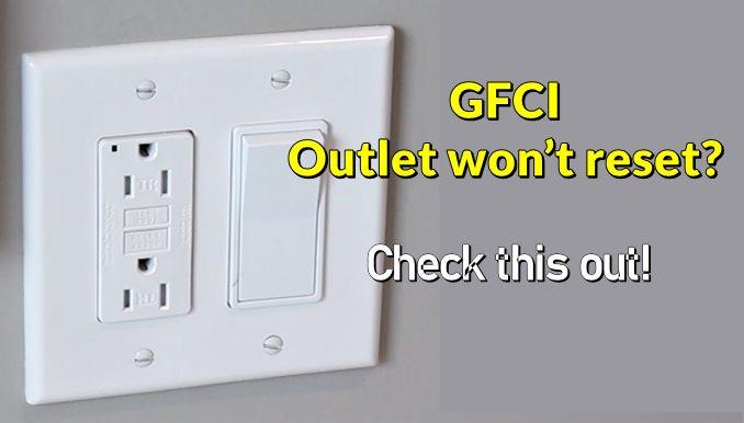 GFCI outlet wont reset