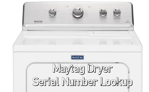 Maytag Dryer Serial Number Lookup