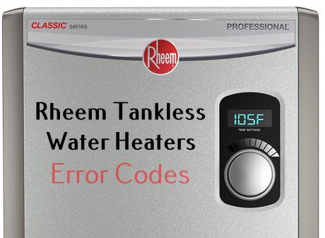 Rheem Tankless Water Heaters Error Codes