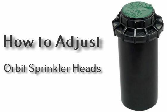 how to adjust Orbit sprinkler heads